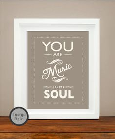 You are music to my soul Anniversary Gift Typography by IndigoRain, $15.00