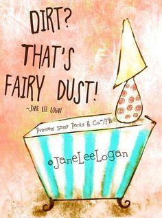 Fairy dust quote and illustration via www.Facebook.com/PrincessSassyPantsCo