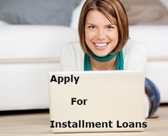 With Installment Loans You Have Nothing Much To Worry About