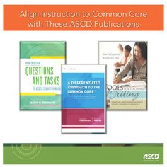 These publications can help educators align their instruction to the Common Core State Standards.