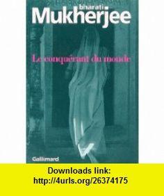 Le conqu�rant du monde (9782070735709) Bharati Mukherjee , ISBN-10: 2070735702  , ISBN-13: 978-2070735709 ,  , tutorials , pdf , ebook , torrent , downloads , rapidshare , filesonic , hotfile , megaupload , fileserve