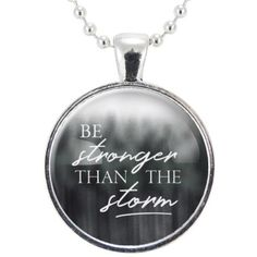 Be Stronger Than The Storm Motivational Quote Necklace ($15) ❤ liked on Polyvore featuring jewelry and necklaces