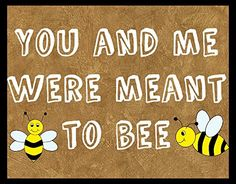 "Wood Sign Rustic Primitive ""You and Me Were Meant to Be"" Cute Honey Bee Wall Art Romantic Sign Plaque New sappy art http://www.amazon.com/dp/B00VF50B3A/ref=cm_sw_r_pi_dp_SW5yvb0MZY5W4"