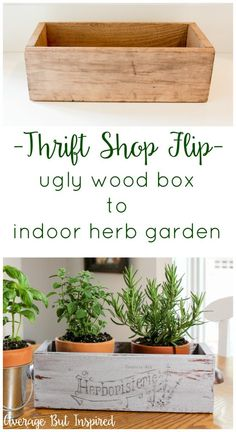 An ugly wooden box from the thrift store gets a pretty new life as an indoor herb garden.