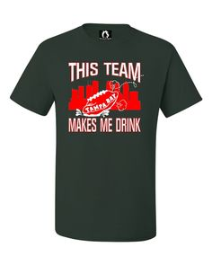 Adult This Team Makes Me Drink Funny Football Tampa Bay T-Shirt