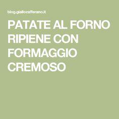 PATATE AL FORNO RIPIENE CON FORMAGGIO CREMOSO
