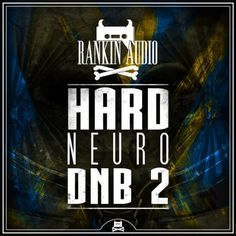 Hard Neuro DnB 2 from Rankin Audio