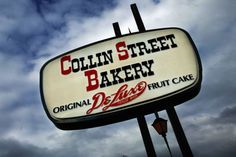 The Famous Collin Street Bakery ~ Corsicana, Texas...Since 1896--Really, you MUST stop and eat here. In Waco too