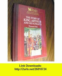 Readers Digest Best Loved  for Young Readers The Story of King Arthur and His Knights (9780945260318) Howard Pyle , ISBN-10: 0945260318  , ISBN-13: 978-0945260318 ,  , tutorials , pdf , ebook , torrent , downloads , rapidshare , filesonic , hotfile , megaupload , fileserve