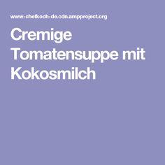 Cremige Tomatensuppe mit Kokosmilch