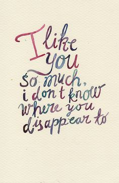"""I like you so much, I don't know where you disappear to."" #GIRLS by rocketrictic, via Flickr"