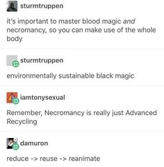 Be a responsible necromancer! Reduce -> Reuse -> Reanimate