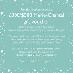 For your chance to win £300/$500 Marie-Chantal gift card email your creative poems inspired by the months of the year and send them to: info@mariechantal.com   Open to children from ages 3-12  We will post your poems on Pinterest and the poem with the most LIKES on Pinterest will win.