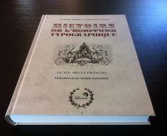 Histoire de l'écriture typographique : XIXe siècle. Premiers exemplaires...