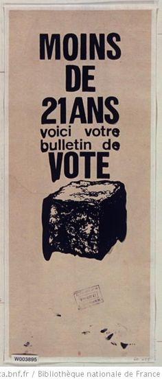 13 mai 1968 : Ordre de grève générale et de manifestation en France Moins de 21 ans, voici votre bulletin de vote, 1968