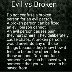 Don't get confused. Narcissists are not broken.