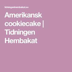 Amerikansk cookiecake    Tidningen Hembakat