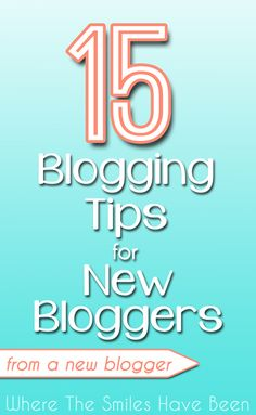 15 Blogging Tips for New Bloggers (from a New Blogger) | @WTSHB