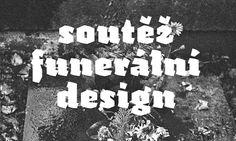 Vyhlášena designérská soutěž na náhrobek či urnu