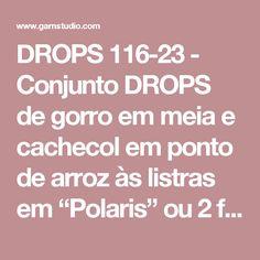 """DROPS 116-23 - Conjunto DROPS de gorro em meia e cachecol em ponto de arroz às listras em """"Polaris"""" ou 2 fios """"Andes""""  DROPS design : Modelo n.º PO-014 - Modelo gratuito de DROPS Design"""