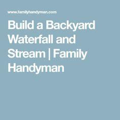 Build a Backyard Waterfall and Stream | Family Handyman