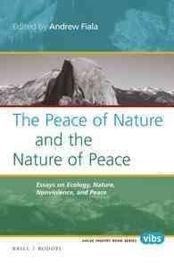 inner peace world peace essays on buddhism and nonviolence  the peace of nature and the nature of peace essays on ecology nature