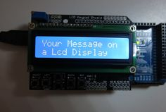 phmg2606 will show your message on a Blue LCD for $5 on fiverr.com