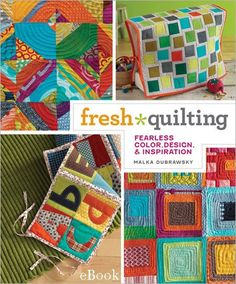 Make a big impact and brighten up any room with fun, contemporary, and functional projects exploding with exhilarating color! The Fresh Quilting easy-to-do