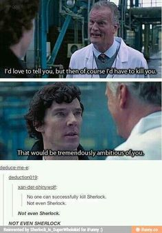 But John could. When John married Mary, he very effectively killed a part of Sherlock. Funny thing about this show, it really knows how to kill you on the inside.