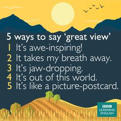 5 Ways to say ' Great View '