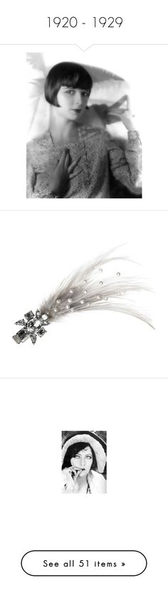 """1920 - 1929"" by hrh-princess-cornelia ❤ liked on Polyvore featuring louise brooks, people, accessories, hair accessories, jewelry, hair, feathers, vintage hair accessories, feather hair accessories en 1920's"