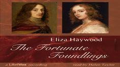 Fortunate Foundlings | Eliza Haywood | General Fiction, Published before 1800 | Soundbook | 1/7