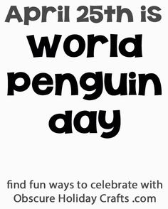 Obscure Holiday Crafts: April is World Penguin Day Orf.tell Brendan! His favorite animal to celebrate! Penguin Quotes, Penguin Day, Penguin Bird, Penguin Love, Penguins And Polar Bears, Cute Penguins, Obscure Holidays, Love You Friend, Flightless Bird