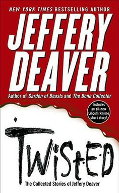 twisted lincoln rhyme novel by jeffery deaver best mystery books