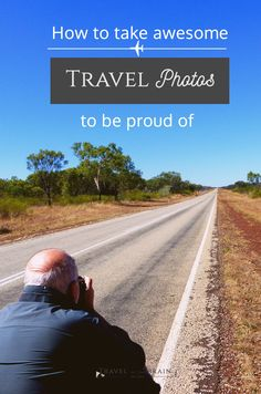 How to Take Awesome Travel Photos to Be Proud of