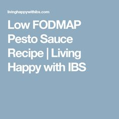 Low FODMAP Pesto Sauce Recipe | Living Happy with IBS