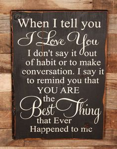 Large Wood Sign When I Tell you I love You by dustinshelves | interiors-designed.com