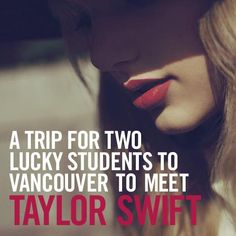 Win the Ultimate Fan Experience with Taylor Swift. We're sending Canada's Luckiest Student + guest to meet Taylor and see her show in Vancouver, B.C.  Airfare, hotel, tickets, autographed guitar, and more. All courtesy of Universal Music.   Register or opt in today at:  http://canadasluckieststudent.com/?utm_source=pinterest_medium=pin_campaign=tswiftoptinregpin
