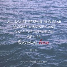 //all doubt, despair and fear becomes insignificant once the intention of life becomes love. ❤  Flow from love. How can you love all over yourself this morning? How can you approach your to-do list, your workday, your partner or your family with love a-flowin'?