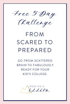 I've created this challenge to help you learn how sending your kid off to college doesn't have to be a frightening task. You have been waiting for this moment for the last 18 years so why not do it in the most dignified and cherished way possible. A 5-Day Step-By-Step Challenge to Go  from Scattered Brain to Fabulously Ready for Your Kid's College.  (Because empowering your child at this stage in their life is the best gift you can give them)