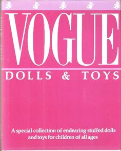 Vogue Dolls & Toys Sewing Book 1986