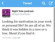 Looking for motivation?  Welcome to Night Vale