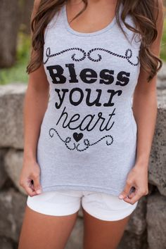 The Pink Lily Boutique - Bless Your Heart Grey Tank, $25.00 (http://thepinklilyboutique.com/bless-your-heart-grey-tank/)