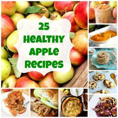 25 Healthy Apple Recipes--can't wait to try several of these after a trip to the orchard!