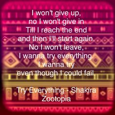 Day 14: Try Everything from Zootopia because just from the words on this picture, it's super inspirational. It has a great message of don't give up even if you fail, and try whatever you want because you don't have to be good at it