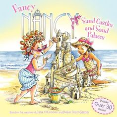 Pin for Later: 15 Wonderfully Sunny Books For Summer Fancy Nancy Sand Castles and Sand Palaces Does your tot have a taste for the finer things? Then they will love seeing how Fancy Nancy ($5) spends her day on the beach.