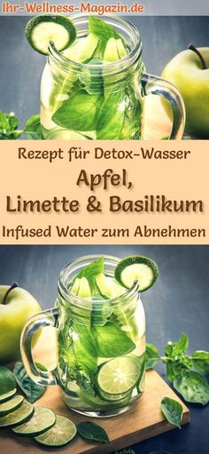 Apfel-Limetten-Basilikum-Wasser – Rezept für Infused Water – Detox-Wasser Apple-Lime-Basil-Water Recipe: Infused Water or Detox Water helps to lose weight, is healthy, has almost no calories, drains, detoxifies and purifies the body # sugar free Diet Programme, Infused Water Detox, Digestive Detox, Lime And Basil, Full Body Detox, Lemon Diet, Natural Detox, Natural Cleanse, Lemon Water