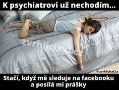 K psychiatrovi už nechodím. Stačí, když mě sleduje na facebooku a posílá mi prášky – Zvrhlíci XXL – Bez cenzury