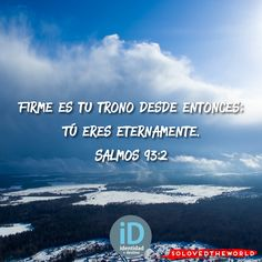 Firme es tu trono desde entonces; Tú eres eternamente. ‭‭Salmos‬ ‭93:2‬ #Jesus #God #Father #HolySpirit #Gospel #Bible #Love #leyendosalmos #Ideas #solovedtheworld