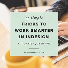 11 simple tricks to work smarter in InDesign (+ InDesign course project preview!) by Paper + Oats